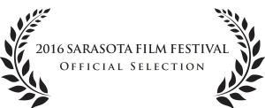 Sarasota Film Festival Official Selection12440660_764536637024168_600727976167915940_o